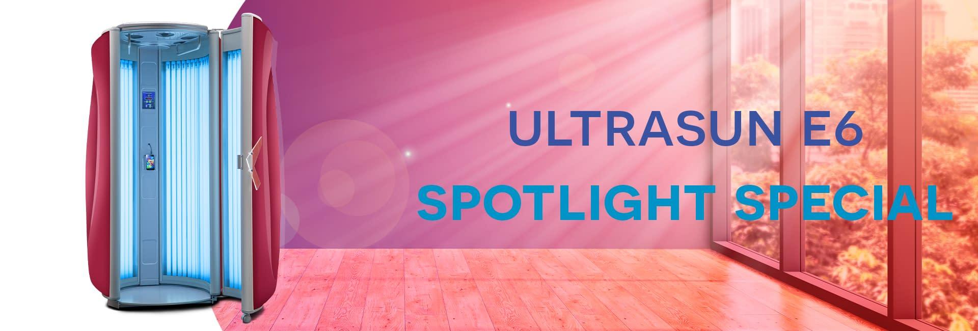 Ultrasun E6 spotlight special