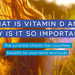 what is Vitamin D and why is it so important cover social media